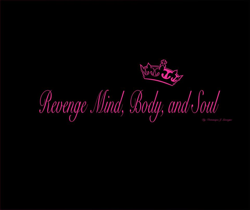 Revenge Mind Body & soul